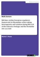 Rift-lines within European regulatory framework for Biosimilars when taking heterogeneity and variation during lifecycle of the reference biologic and by Malik Osmane