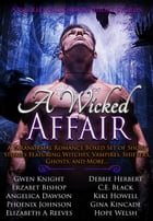 A Wicked Affair: A Paranormal Romance Boxed Set of Short Stories Featuring Witches, Vampires…