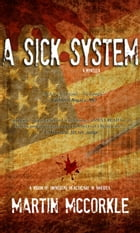 A Sick System by Martin McCorkle