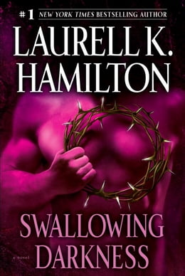 Book Swallowing Darkness: A Novel by Laurell K. Hamilton
