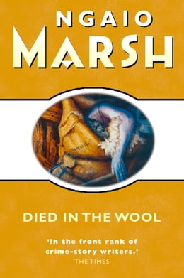 Book Died in the Wool (The Ngaio Marsh Collection) by Ngaio Marsh