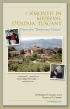 "A Month in Medieval Volpaia, Tuscany: Diary of a ""Temporary Citizen"""