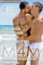 M4M - A Sexy Compilation of 4 Hot Gay M/M Erotic Short Stories from Steam Books by Jolie James