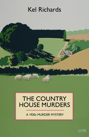 The Country House Murders: A 1930s murder mystery A 1930s Murder Mystery