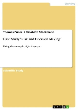 Case Study 'Risk and Decision Making': Using the example of Jet Airways