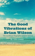 The Good Vibrations of Brian Wilson 3a46df4d-5ce3-4fca-801e-0fd2bea1822a