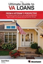 The Ultimate Guide to VA Loans by Grant Moon