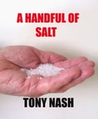 A Handful of Salt by Tony Nash