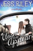Closer Than They Appear by Jess Riley