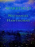 Wakefield by Nathaniel Hawthorne