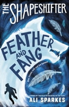 Shapeshifter: Feather and Fang