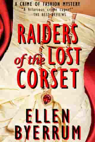 Raiders of the Lost Corset: The Crime of Fashion Mysteries, #4 by Ellen Byerrum