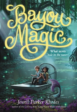 Book Bayou Magic by Jewell Parker Rhodes