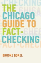The Chicago Guide to Fact-Checking