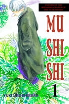 Mushishi: Volume 1 by Yuki Urushibara