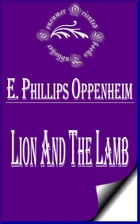 Lion and the Lamb by E. Phillips Oppenheim