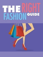 The Right Fashion Guide by Anonymous