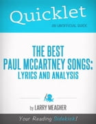 Quicklet on The Best Paul McCartney Songs: Lyrics and Analysis by Larry Meagher