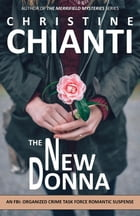 The New Donna: FBI Organized Crime Task Force Romantic Suspense by Christine Chianti