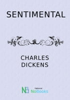 Sentimental by Charles Dickens