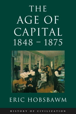 Book Age Of Capital: 1848-1875 by Eric Hobsbawm