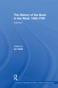 The History of the Book in the West: 1455–1700: Volume II