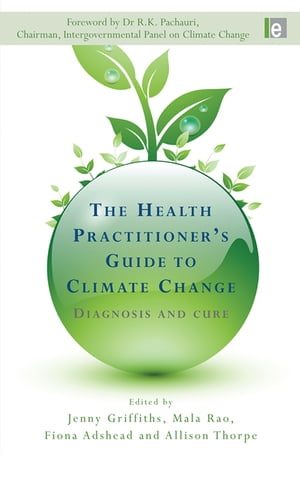 The Health Practitioner's Guide to Climate Change Diagnosis and Cure