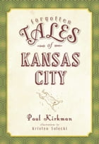 Forgotten Tales of Kansas City by Paul Kirkman