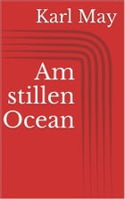 Am stillen Ocean by Karl May