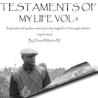 Testaments Of My Life Volume 1: Inspiring spokenword poetry by Darrell Mitchell II