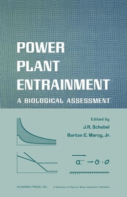 Book Power Plant Entrainment: A Biological Assessment by Schubel, J.R.