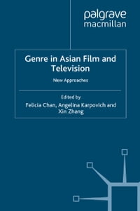 Genre in Asian Film and Television: New Approaches