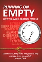 Running On Empty How to Avoid Adrenal Fatigue