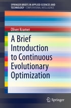 A Brief Introduction to Continuous Evolutionary Optimization by Oliver Kramer