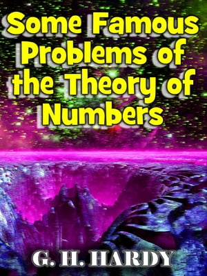 Some Famous Problems of the Theory of Numbers - the `additive' side of higher arithmetic