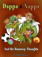 Dappa & Nappa - And the Runaway Thoughts by Pernille Sorensen