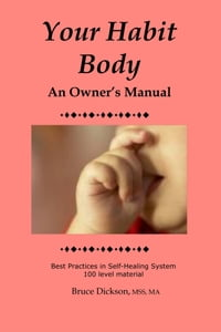 Your Habit Body; An Owner's Manual