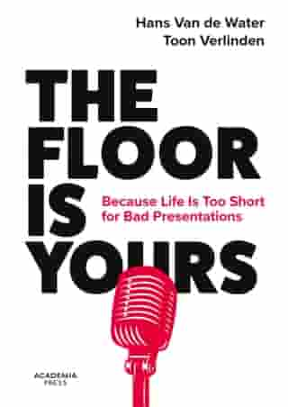 The Floor is Yours: Because Life Is Too Short for Bad Presentations