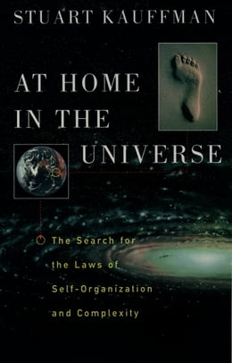 Book At Home in the Universe: The Search for the Laws of Self-Organization and Complexity by Stuart Kauffman