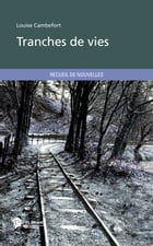 Tranches de vies by Louise Cambefort