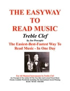 The Easyway to Read Music Treble Clef: The Easiest-Best-Fastest Way To Read Music - In One Day by Joe Procopio