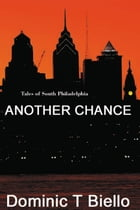 Another Chance: Tales of South Philadelphia by Dominic Biello
