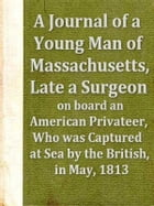 A Journal of a Young Man of Massachusetts by Benjamin Waterhouse