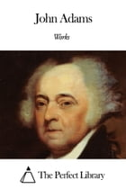 Works of John Adams by John Adams