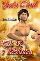 Gift of a Lifetime (Yule Tied) by Ana Raine