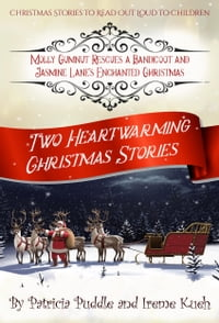 Two Heartwarming Christmas Stories: Molly Gumnut Rescues a Bandicoot by Patricia Puddle and Jasmine…