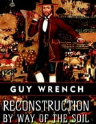 Reconstruction by Way of the Soil by Guy Wrench