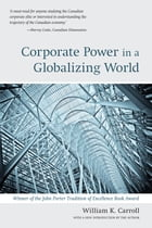 Corporate Power in a Globalizing World by William Carroll