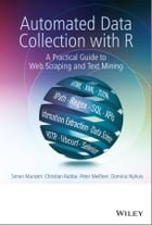 Automated Data Collection with R: A Practical Guide to Web Scraping and Text Mining