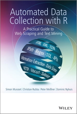 Automated Data Collection with R A Practical Guide to Web Scraping and Text Mining